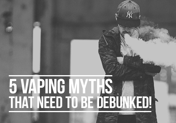 5-Vaping-Myths That Need to Be Debunked