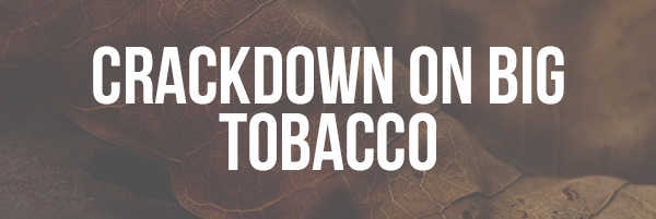 Crackdown on Big Tobacco