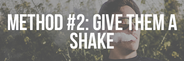 Method #2_ Give Them a Shake