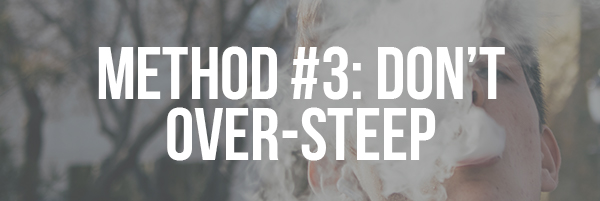 Method #3_ Don't Over-Steep