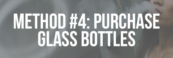 Method #4_ Purchase Glass Bottles