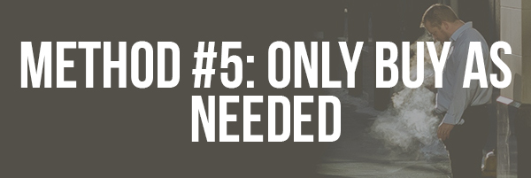 Method #5_ Only Buy as Needed