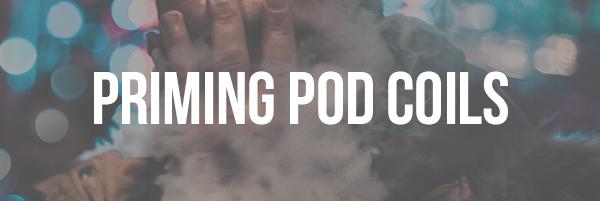 Priming Pod Coils