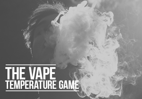 The Vape Temperature Game